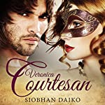 Veronica: Fragrant Courtesans, Book One | Siobhan Daiko