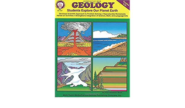 Geology, Grades 5 - 8: STUDENTS EXPLORE Our Planet Earth: Mark ...