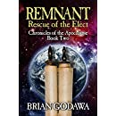 Remnant: Rescue of the Elect (Chronicles of the Apocalypse Book 2)
