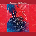 Nobody Walks Audiobook by Mick Herron Narrated by Gerard Doyle