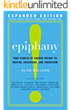 Epiphany: True Stories of Sudden Insight to Inspire, Encourage and Transform, Expanded Edition (English Edition)