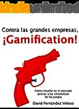 Contra las grandes empresas, ¡Gamification!