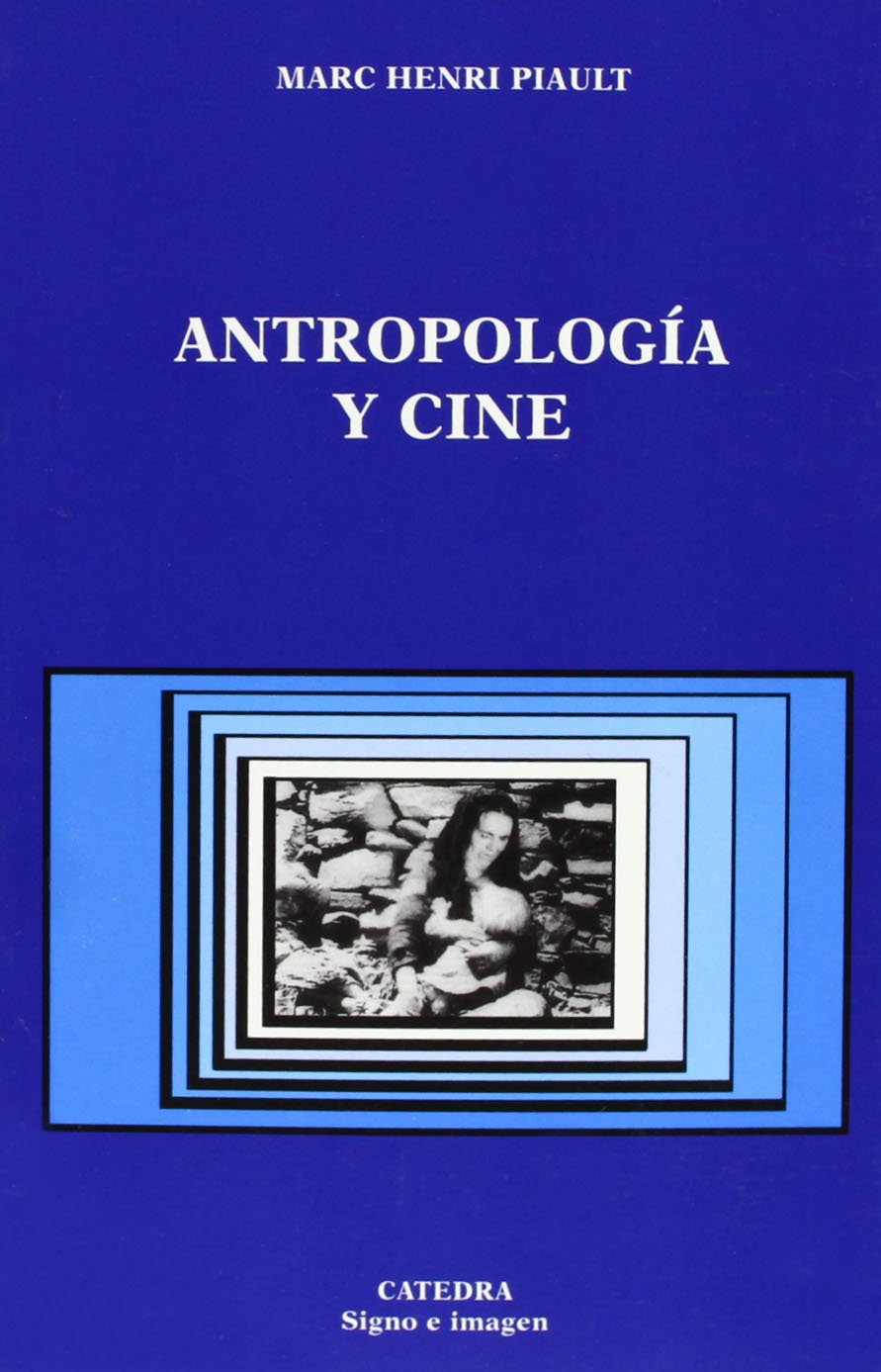 Antropologia y cine / Anthropology and Film (Signo E Imagen) (Spanish Edition)