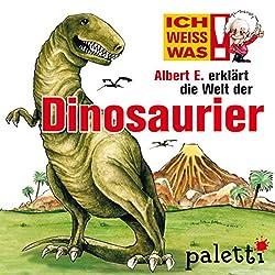 Albert E. erklärt die Welt der Dinosaurier (Ich weiß was)