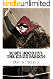 Robin Hood (IV): The King's Pardon