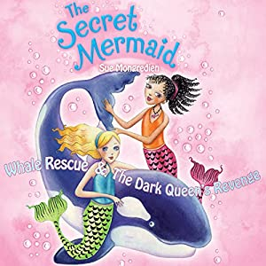 The Secret Mermaid: Whale Rescue & The Dark Queen's Revenge Audiobook