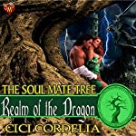 Realm of the Dragon: The Soul Mate Tree, Book 1 | CiCi Cordelia