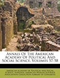Annals of the American Academy of Political and Social Science, Volumes 57-58, , 1247675777