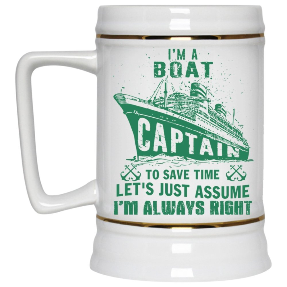 Let's Just Assume I'm Always Right Beer Mug, I'm A Boat Captain to Save Time Beer Stein 22oz (Beer Mug-White) TMDMVRJ6577N-White