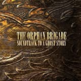 Soundtrack to a Ghost Story by Orphan Brigade (2013-05-04)