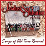 Sawdust & Salvation: Songs of Old Time 1