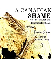 A Canadian Shame: The Indian Act and Residential Schools