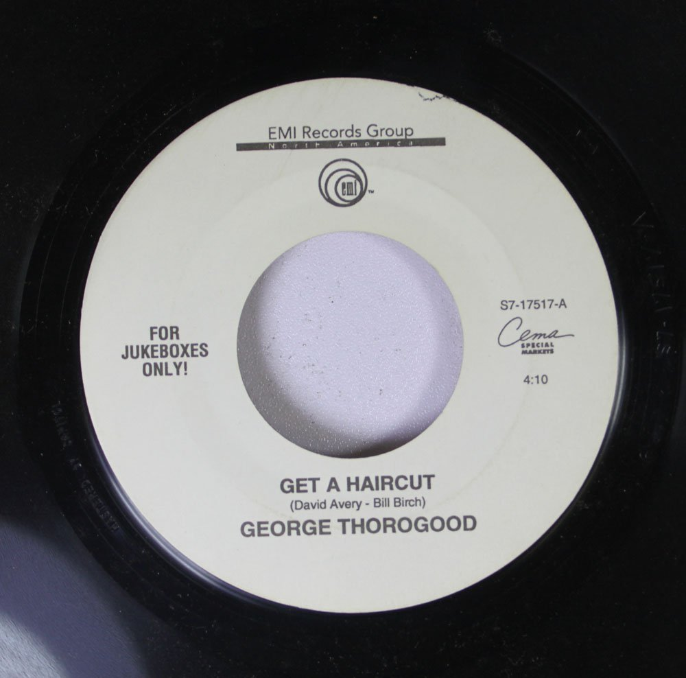 George Thorogood George Thorogood 45 Rpm Get A Haircut Gone Dead
