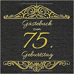 Gästebuch Zum 75 Geburtstag Geburtstag Gästebuch