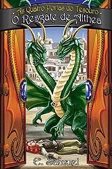 O Resgate de Althea (As Quatro Portas do Tesouro Livro 2) por [Samuel, E.]