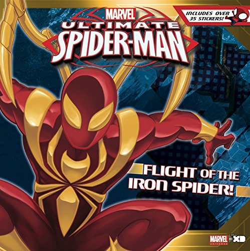 Ultimate Spider-Man Flight of the Iron Spider!: Based on the hit TV Show from Marvel -