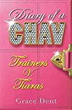 Trainers v. Tiaras: Book 1 (Diary of a Chav)