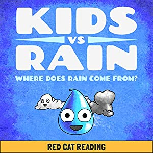 Kids vs Rain: Where Does Rain Come From? Audiobook