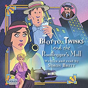Blotto, Twinks and the Bootlegger's Moll Hörbuch