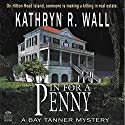 In for a Penny: A Bay Tanner Mystery, Book 1 Audiobook by Kathryn R. Wall Narrated by Chloe Day