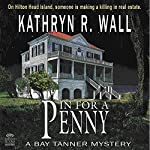In for a Penny: A Bay Tanner Mystery, Book 1 | Kathryn R. Wall
