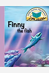 Finny the fish: Little stories, big lessons (Sea Stories) Paperback