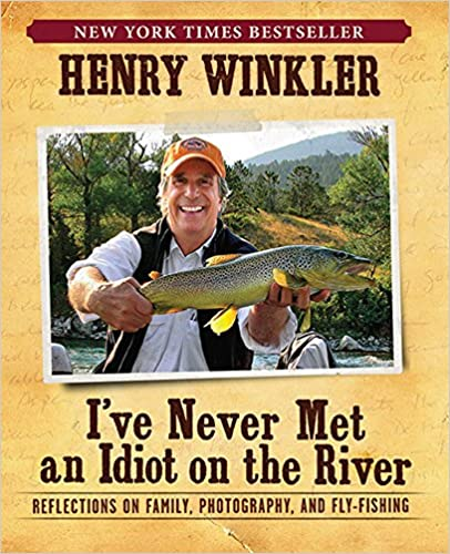 Download I've Never Met An Idiot On The River: Reflections on Family, Photography, and Fly-Fishing PDF