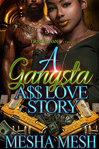 A Gangsta A$$ Love Story