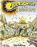 """Chip Sullivan, """"Cartooning the Landscape"""" (U Virginia Press, 2016)"""