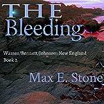 The Bleeding: Warren/Bennett/Johnson, New England Book 2 | Max E. Stone