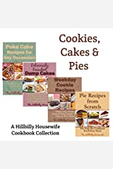 Cookies Cakes & Pies - A Hillbilly Housewife Cookbook Collection (Hillbilly Housewife Cookbooks) Kindle Edition