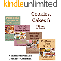 Cookies Cakes & Pies - A Hillbilly Housewife Cookbook Collection (Hillbilly Housewife Cookbooks)