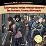 El Movimiento Por el Sufragio Femenino / the Women's Suffrage Movement, Lorijo Metz, 1477732500