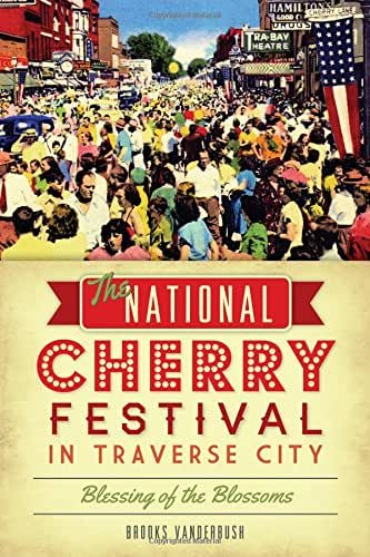 The National Cherry Festival in Traverse City: Blessing of the Blossoms