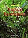 Tropical Rain Forests, Robert Snedden, 1583403825