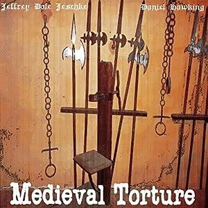 Medieval Torture Audiobook