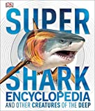 Super Shark Encyclopedia (Super Encyclopedias)
