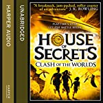 Clash of the Worlds: House of Secrets, Book 3 | Chris Columbus,Ned Vizzini,Chris Rylander
