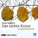 Das siebte Kreuz Hörbuch von Anna Seghers Gesprochen von: Martin Wuttke