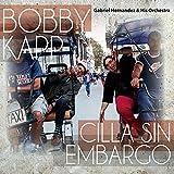 Cilla Sin Embargo by Bobby Kapp
