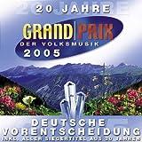 20 Jahre Grand Prix der Volksmusik 2005 - Deutsche Vorentscheidung inkl. aller Siegertitel aus 20 Jahren
