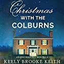 Christmas with the Colburns: An Uncharted Novella Audiobook by Keely Brooke Keith Narrated by Kate Fisher