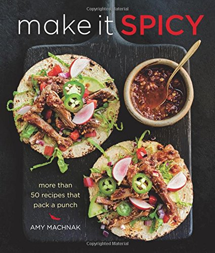 Make It Spicy: More than 50 Recipes that Pack a Punch (Spicy Guacamole Recipe)