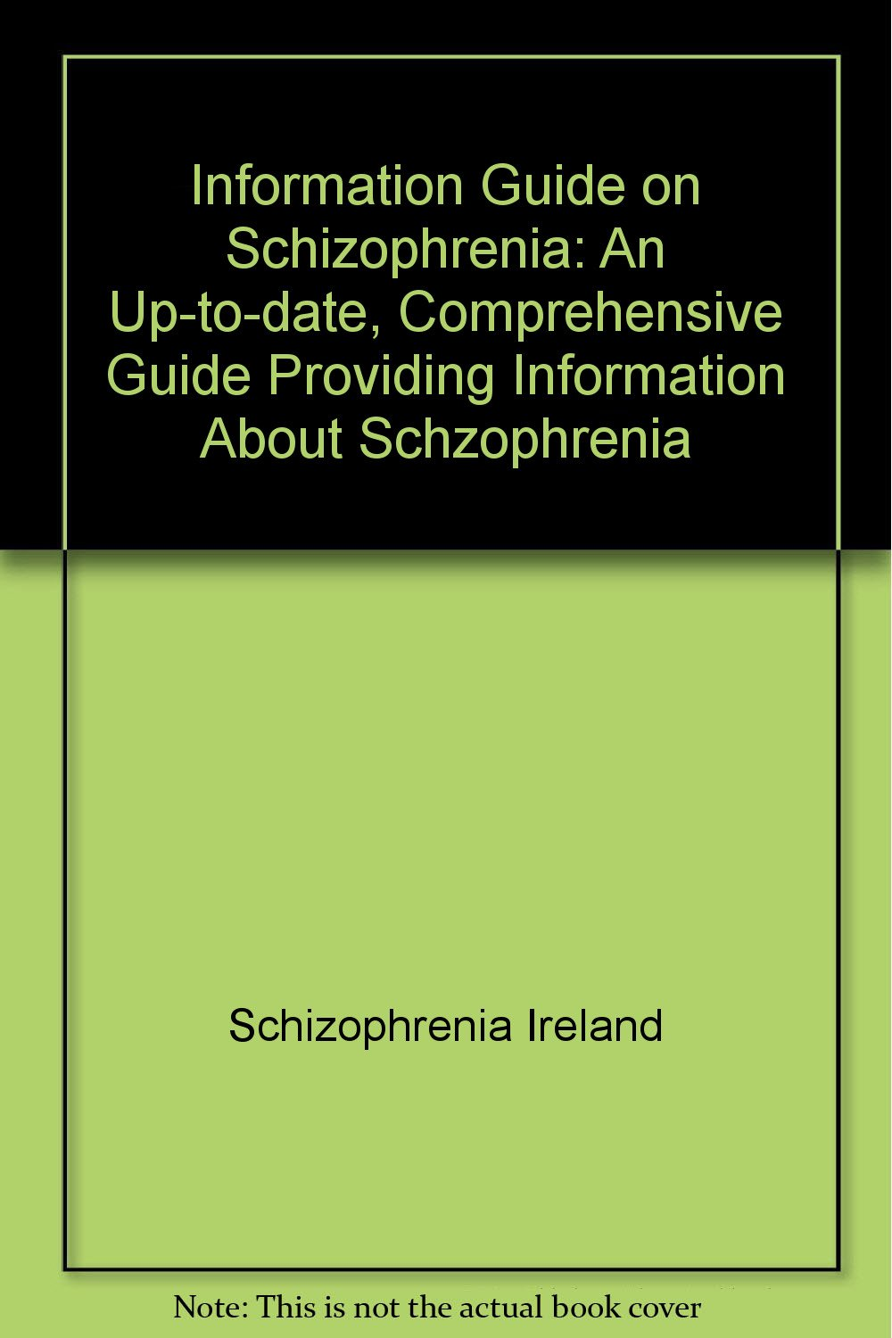 Information Guide On Schizophrenia An Up To Date Comprehensive