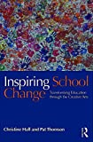 img - for Inspiring School Change: Transforming Education through the Creative Arts book / textbook / text book