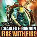 Fire with Fire: Caine Riordan, Book 1 Audiobook by Charles E. Gannon Narrated by Kevin Pariseau