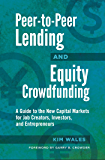 Peer-to-Peer Lending and Equity Crowdfunding: A Guide to the New Capital Markets for Job Creators, Investors, and…