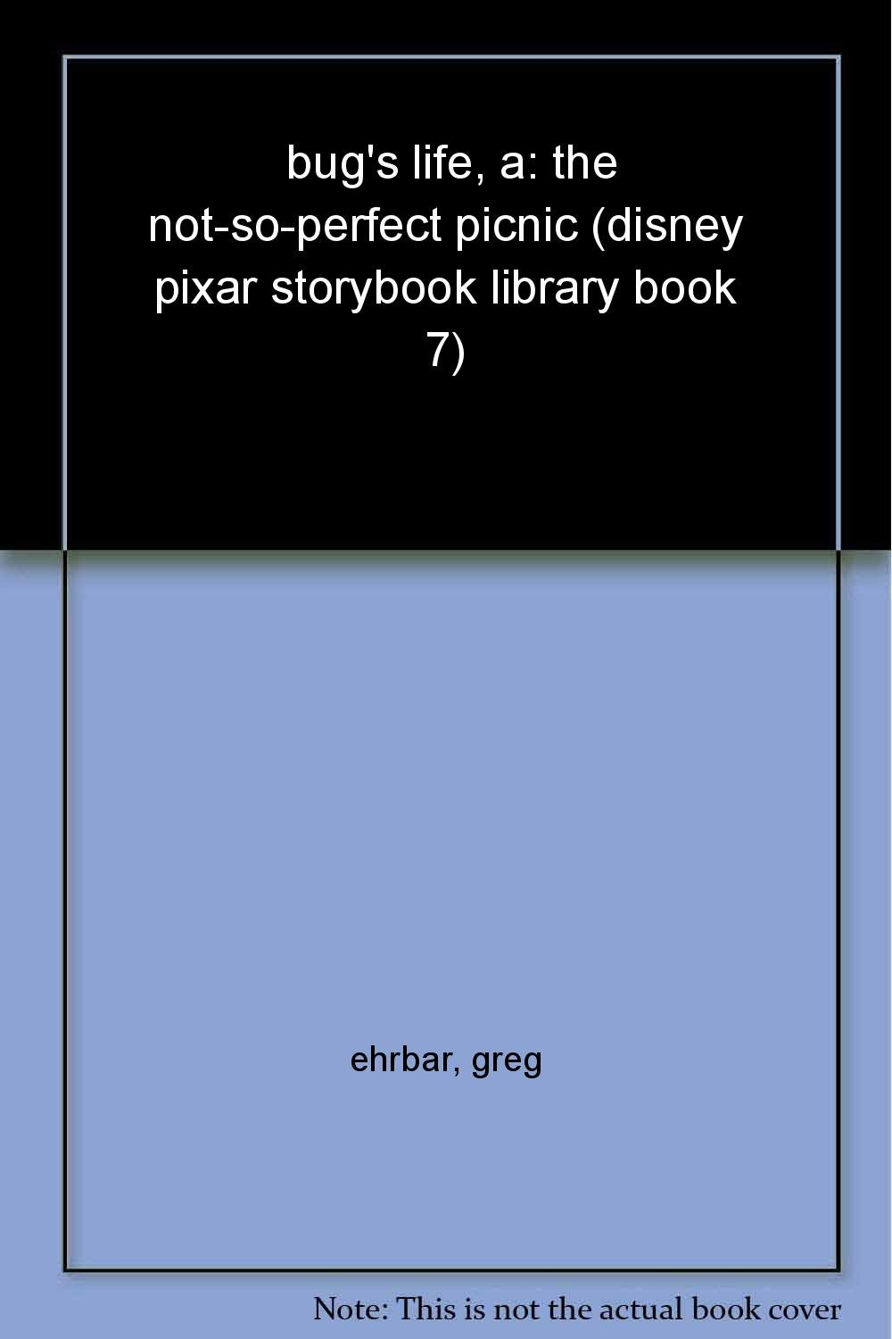 DISNEY PIXAR STORYBOOK LIBRARY, A BUGS LIFE: THE NOT SO PERFECT PICNIC pdf