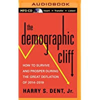 The Demographic Cliff: How to Survive and Prosper During the Great Deflation of 2014-2019