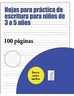 Hojas Para Práctica de Escritura Para Niños de 3 a 5 Años: 100 Páginas de